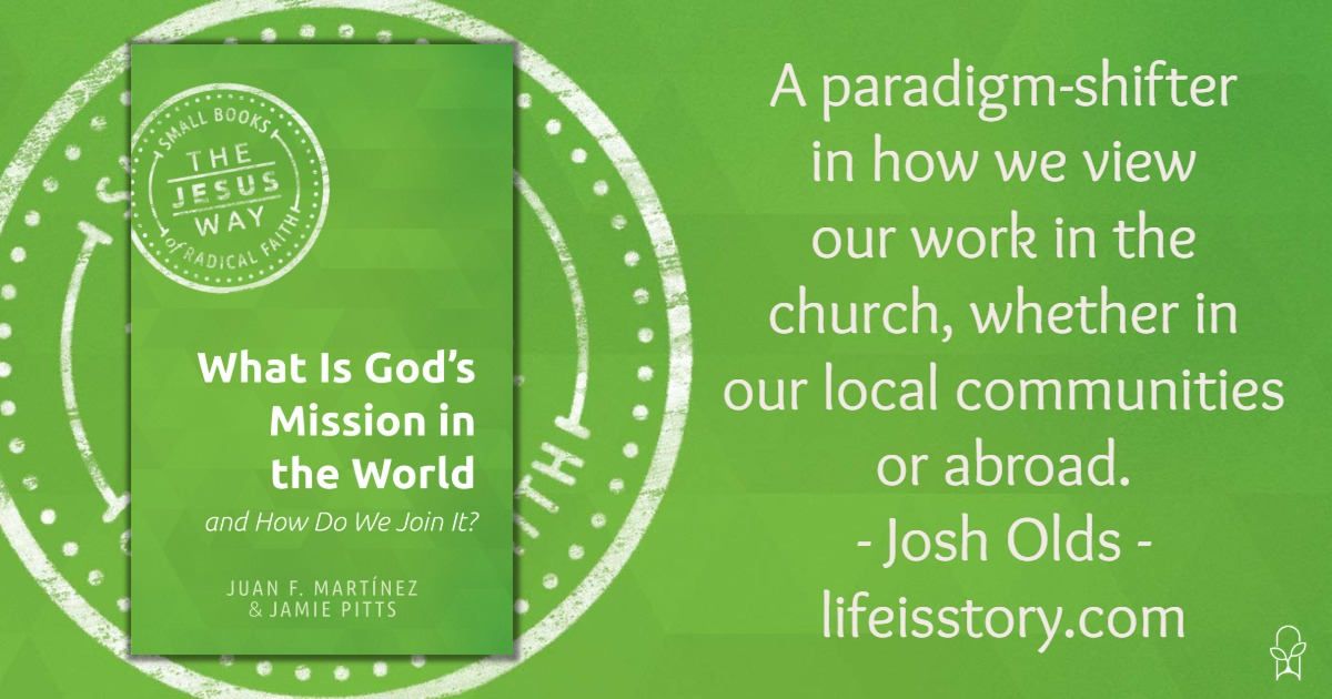 What is God's Mission Juan Martinez Jamie Pitts