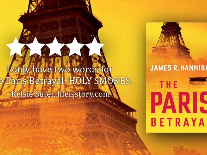 The Paris Betrayal James R Hannibal