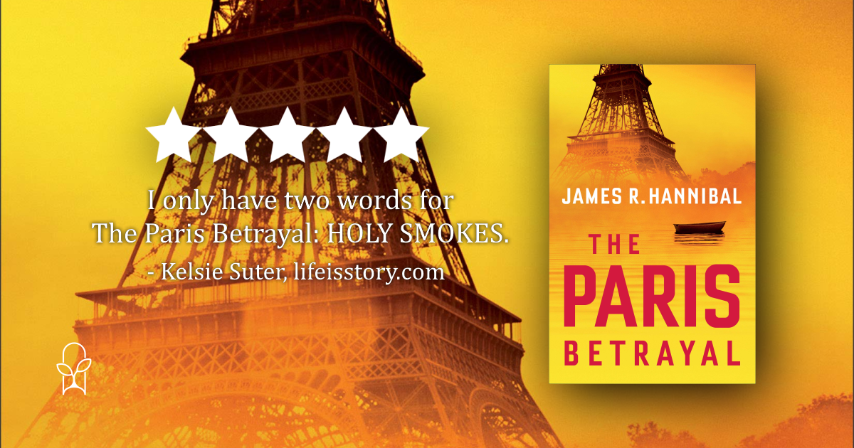 The Paris Betrayal James R Hannibal