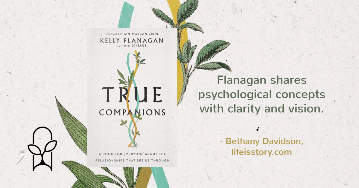 True Companions Kelly Flanagan