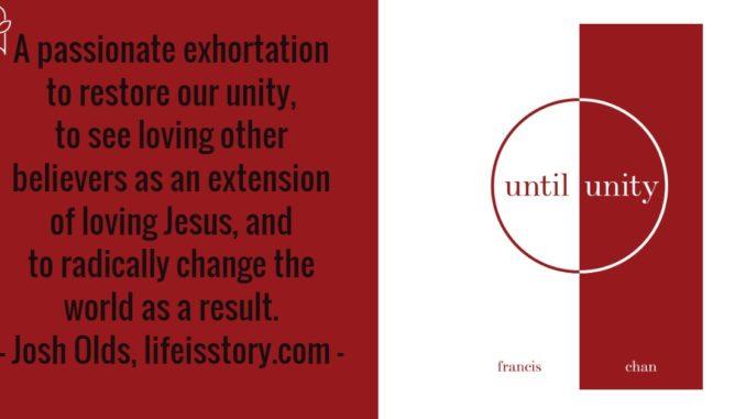 Until Unity Francis Chan