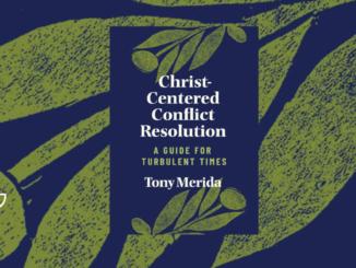 Christ-Centered Conflict Resolution Tony Merida