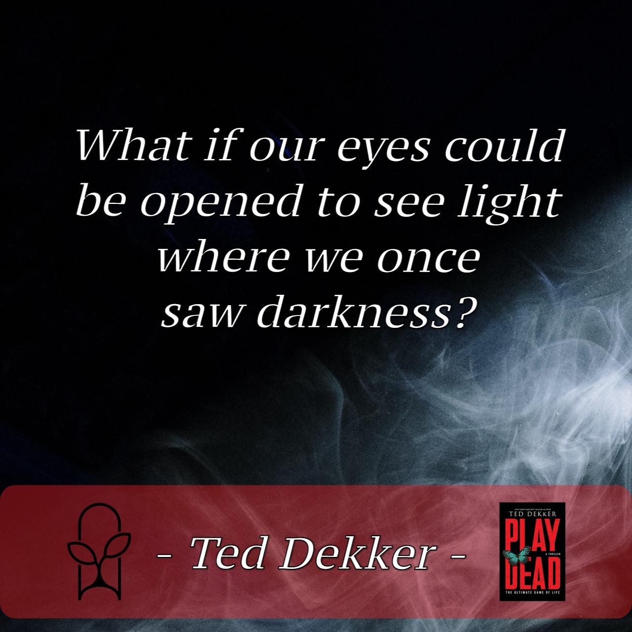 Ted Dekker Quote