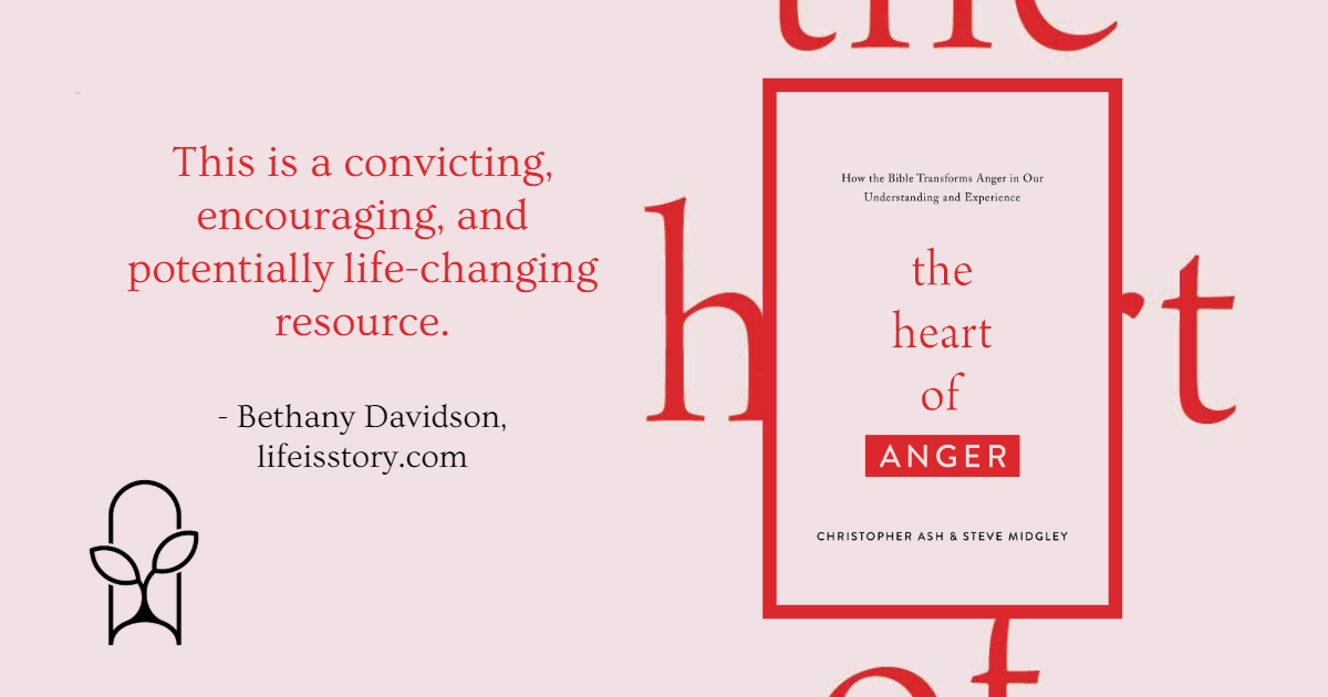 The Heart of Anger Christopher Ash and Steve Midgley