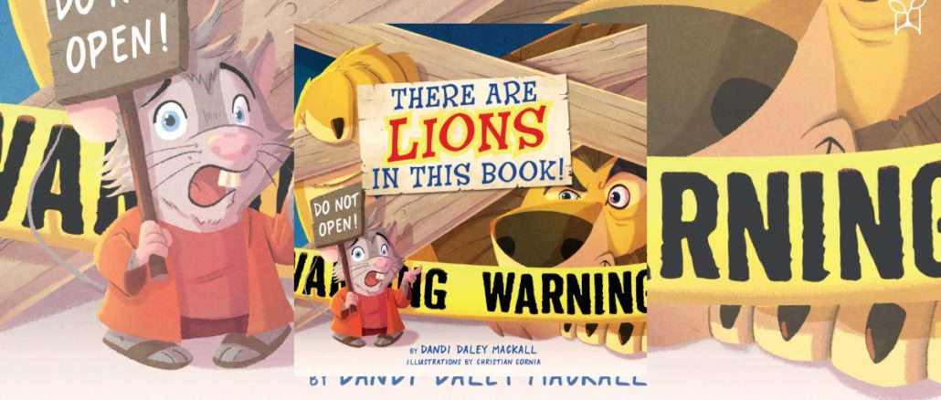 There are Lions in this Book Dandi Daley Mackall
