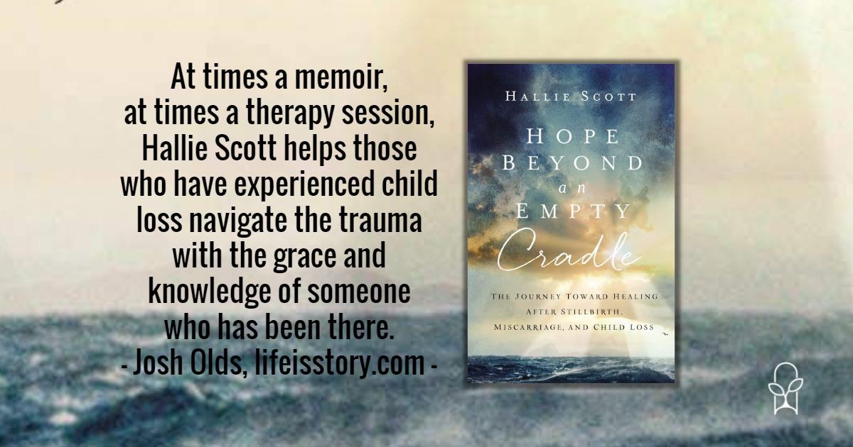 Hope Beyond an Empty Cradle Hallie Scott