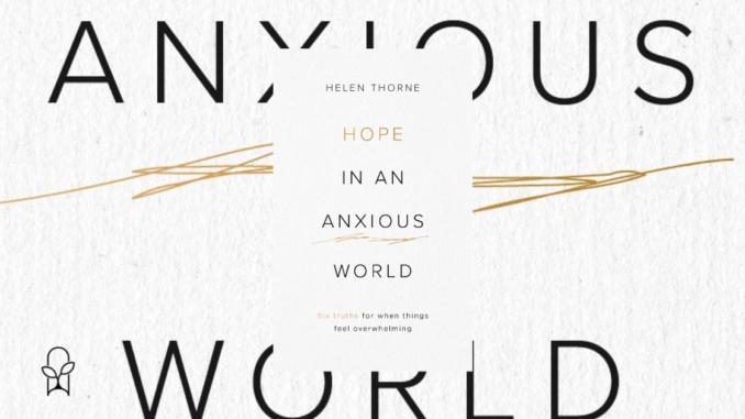 Hope in an Anxious World Helen Thorne