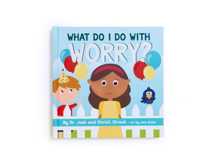What do i do with worry Josh Christi Straub