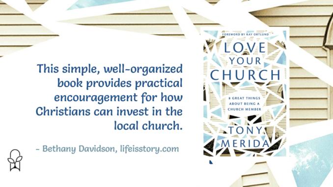 Love Your Church Tony Merida