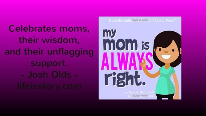 My Mom is Always Right - Kellen Roggenbuck