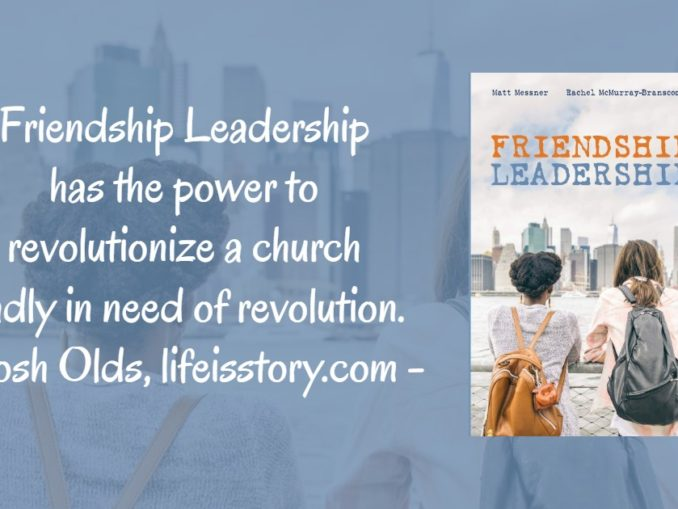 Friendship Leadership Matt Messner