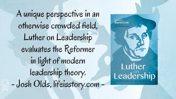 Luther on Leadership David Cook
