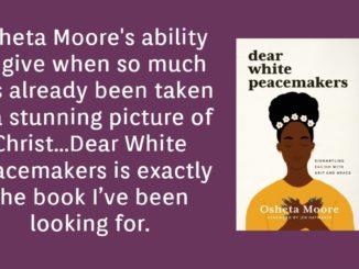 Dear White Peacemakers Osheta Moore